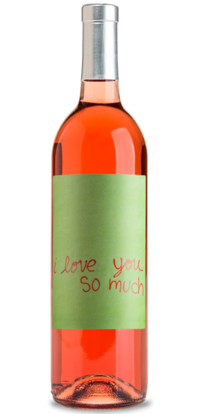 i love you so much White Zinfandel Winery Front